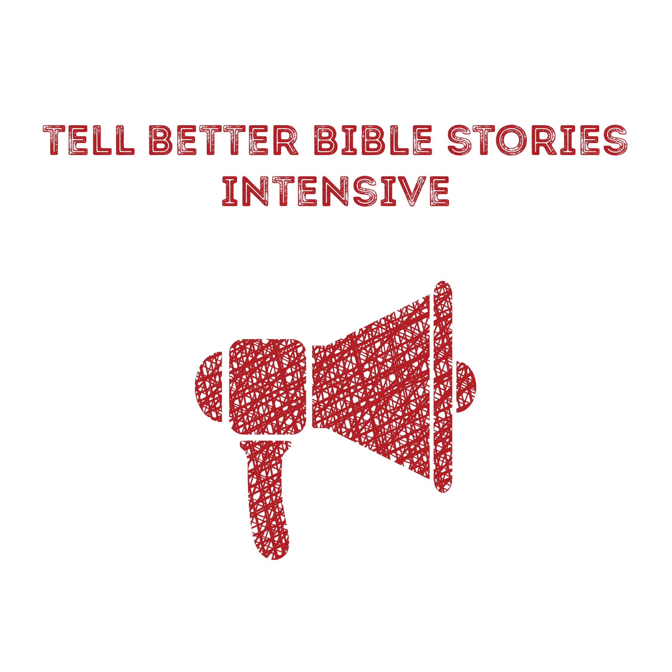 Tell Better Bible Stories Intensive